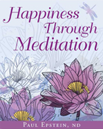 Happiness Through Meditation by Dr. Paul Epstein